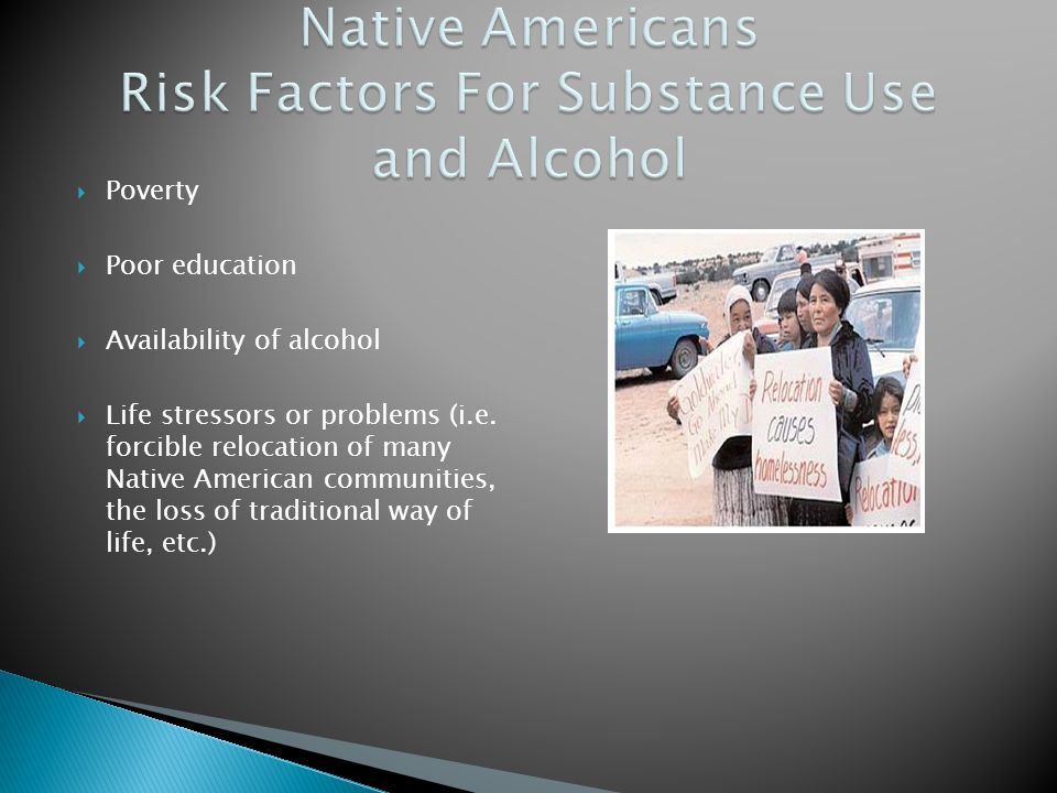 Native Americans Risk Factors For Substance Use and Alcohol