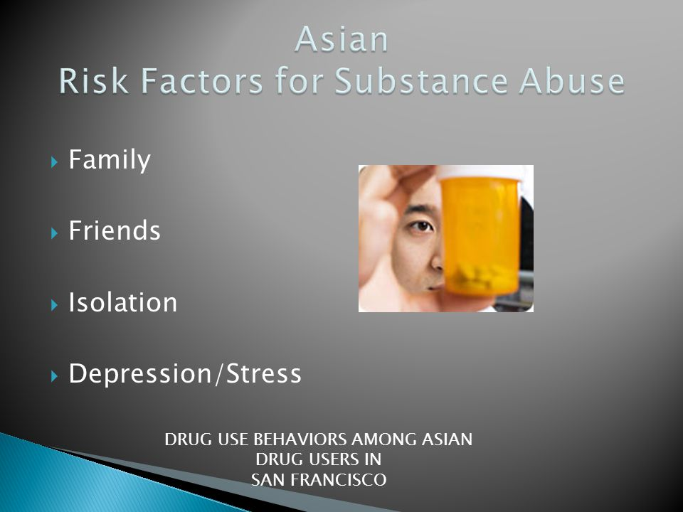 Asian Risk Factors for Substance Abuse
