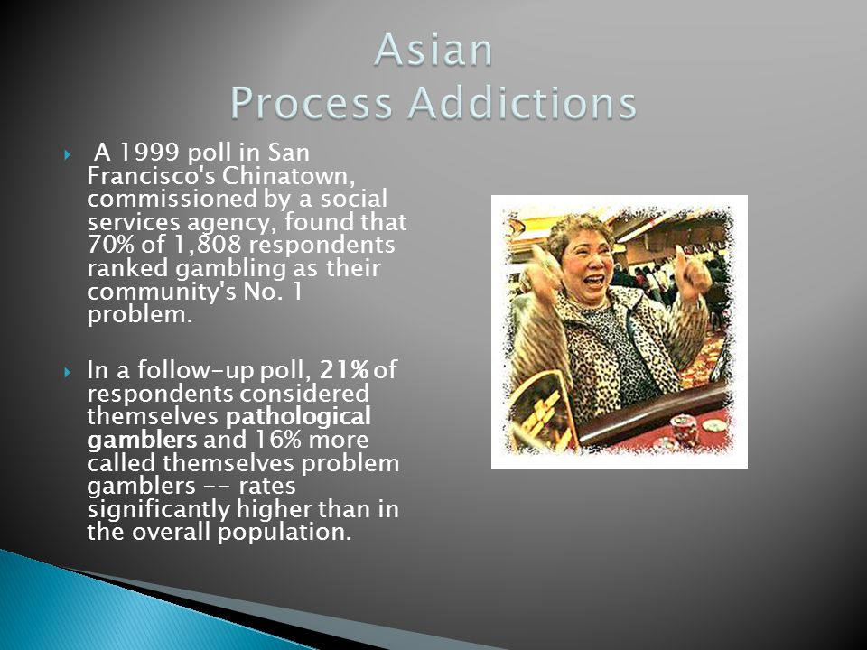 Asian Process Addictions