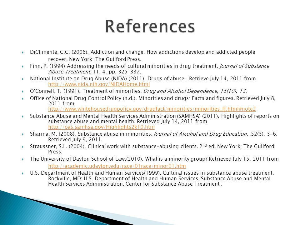 References DiClimente, C.C. (2006). Addiction and change: How addictions develop and addicted people.