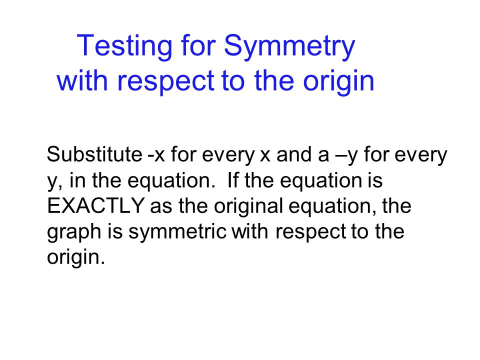 Testing for Symmetry with respect to the origin