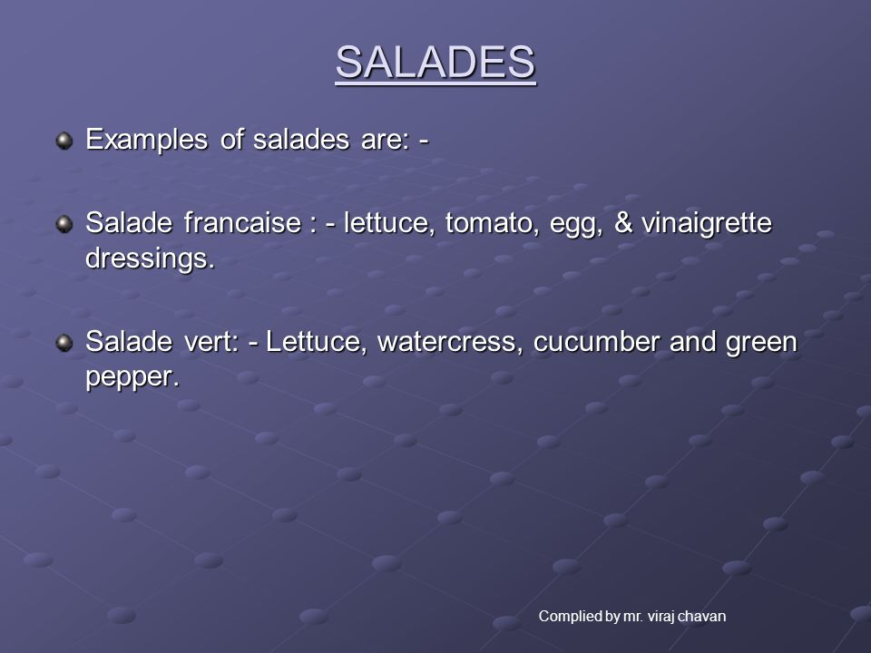 SALADES Examples of salades are: -