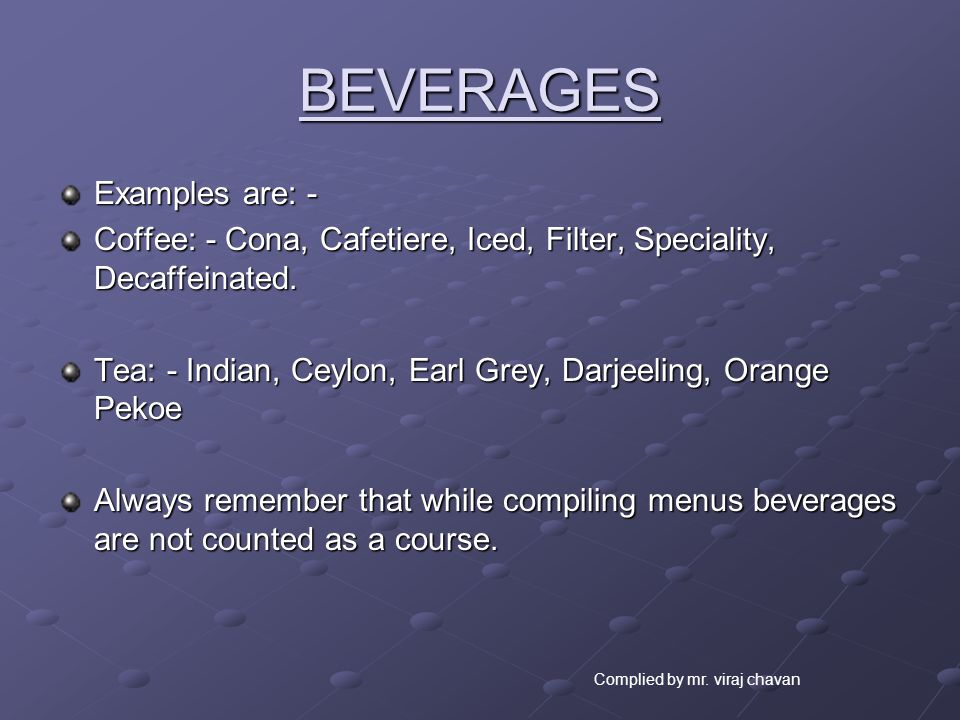 BEVERAGES Examples are: -