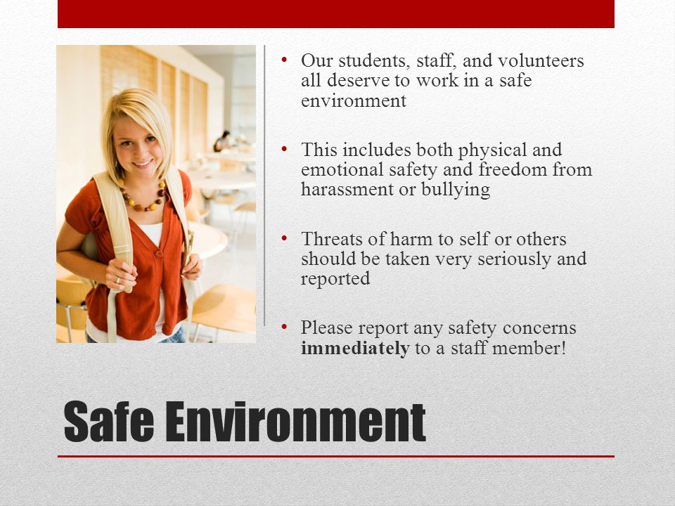 Our students, staff, and volunteers all deserve to work in a safe environment