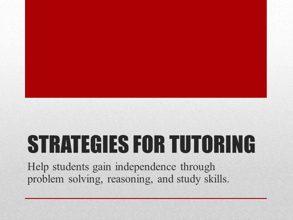 Strategies for tutoring
