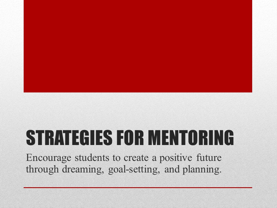 Strategies for mentoring