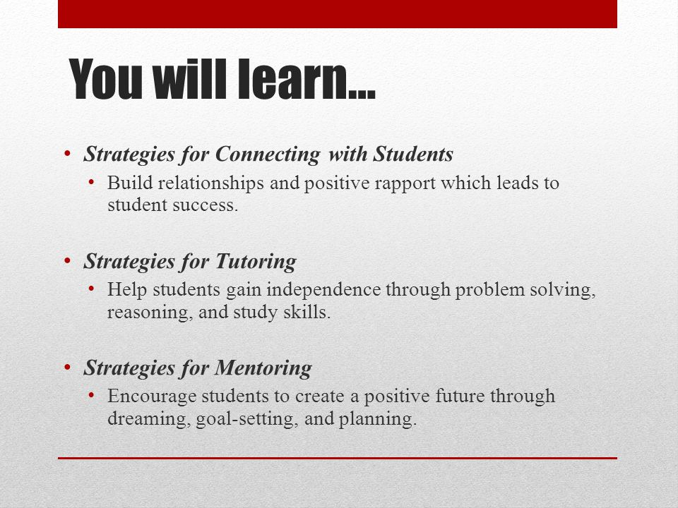 You will learn… Strategies for Connecting with Students