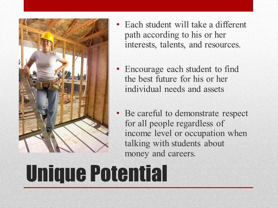 Each student will take a different path according to his or her interests, talents, and resources.