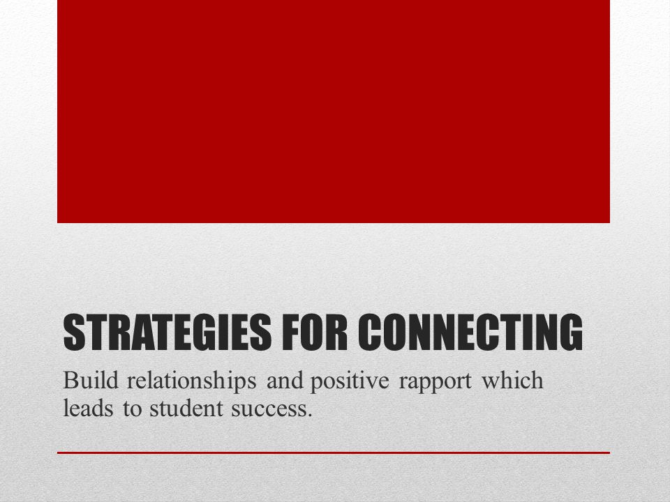 Strategies for connecting