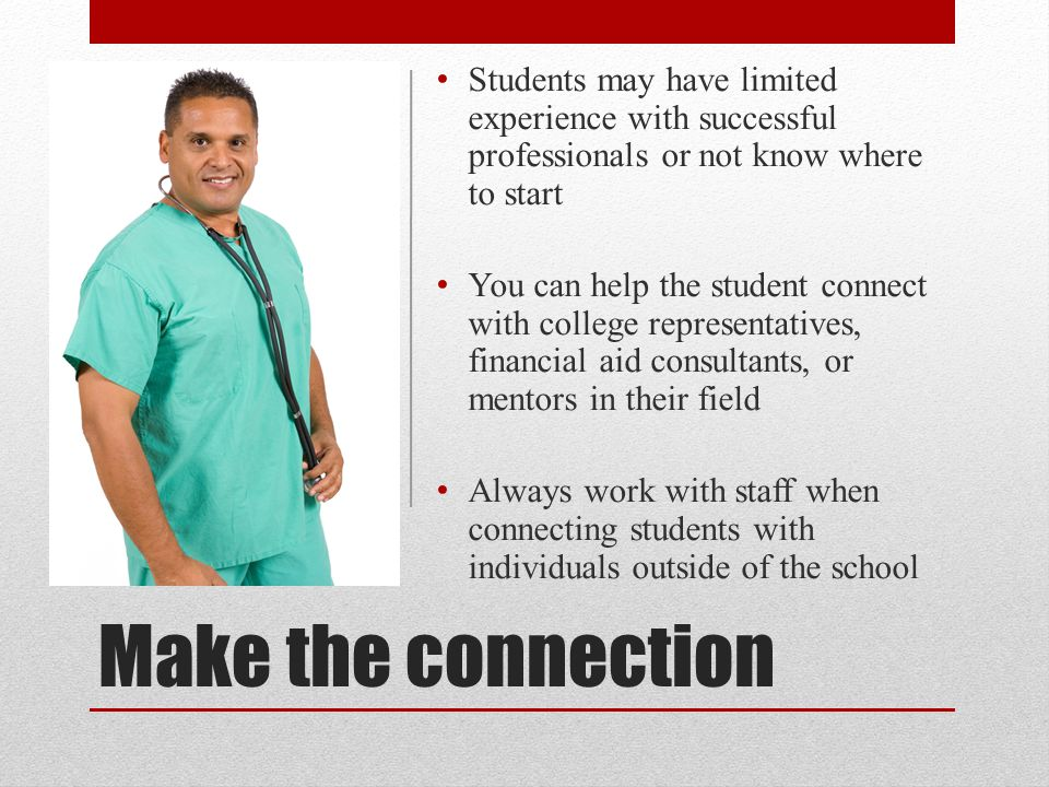 Students may have limited experience with successful professionals or not know where to start