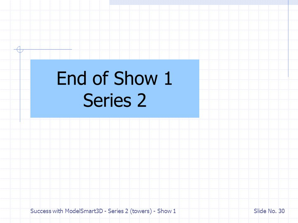 End of Show 1 Series 2 Success with ModelSmart3D - Series 2 (towers) - Show 1
