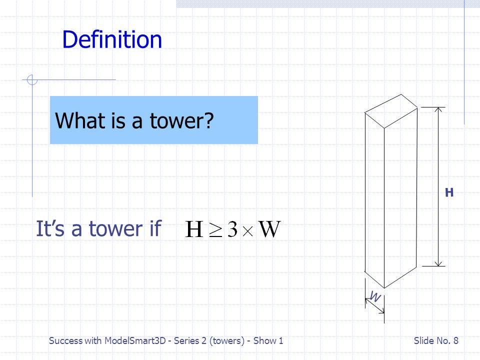 Definition What is a tower It's a tower if H W