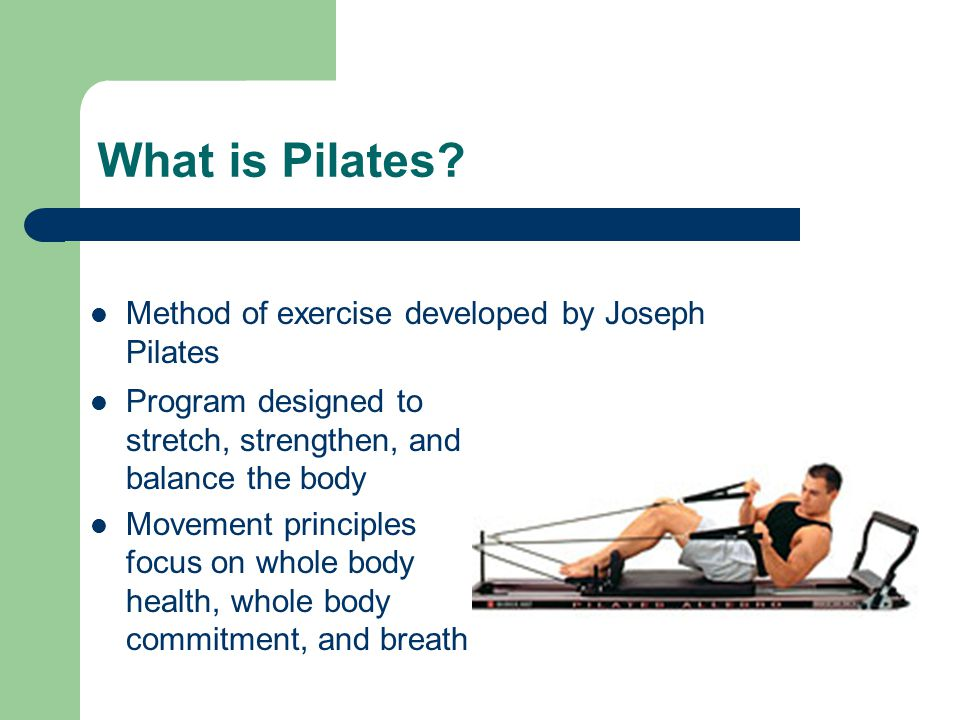 What is Pilates Method of exercise developed by Joseph Pilates