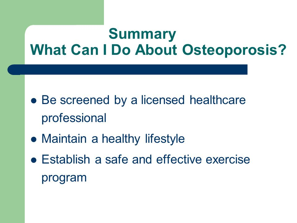 Summary What Can I Do About Osteoporosis