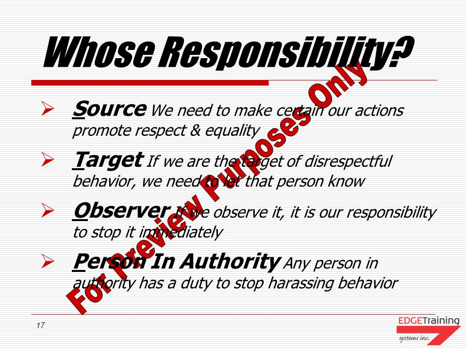Whose Responsibility Source We need to make certain our actions promote respect & equality.
