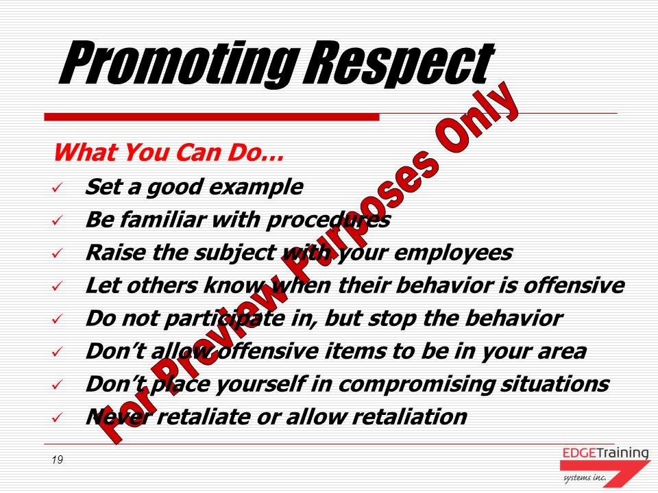 Promoting Respect What You Can Do… Set a good example