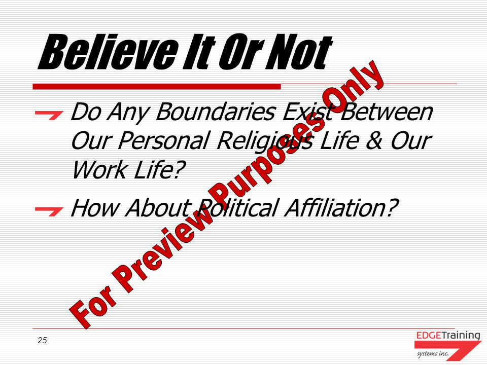 Believe It Or Not Do Any Boundaries Exist Between Our Personal Religious Life & Our Work Life How About Political Affiliation