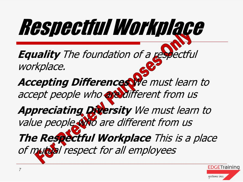 Respectful Workplace Equality The foundation of a respectful workplace.