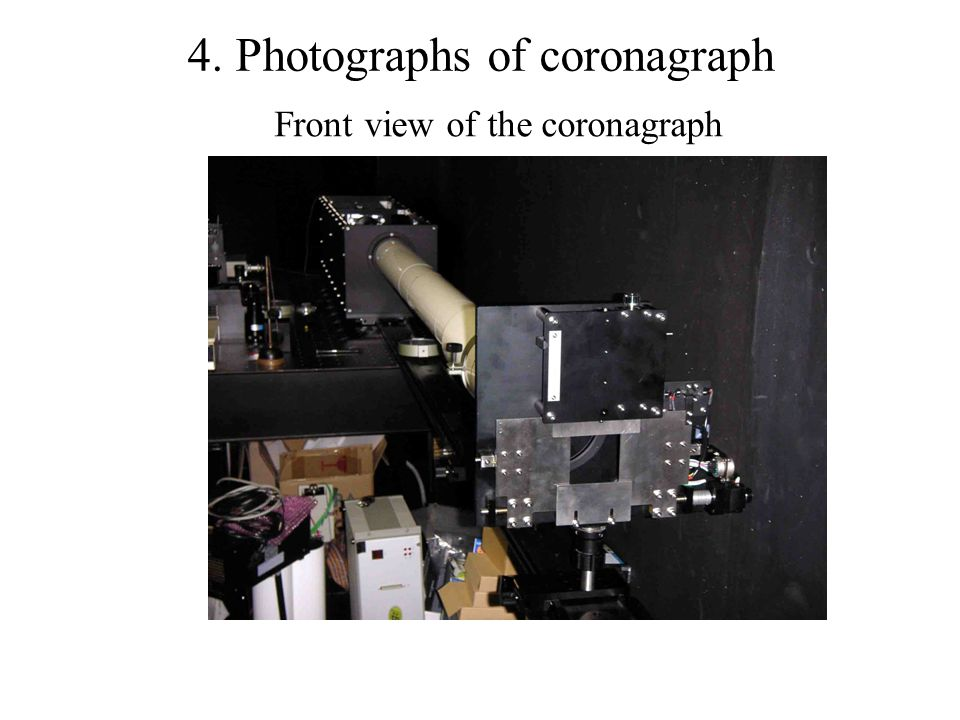 Front view of the coronagraph