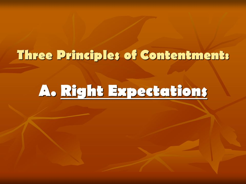 Three Principles of Contentment: