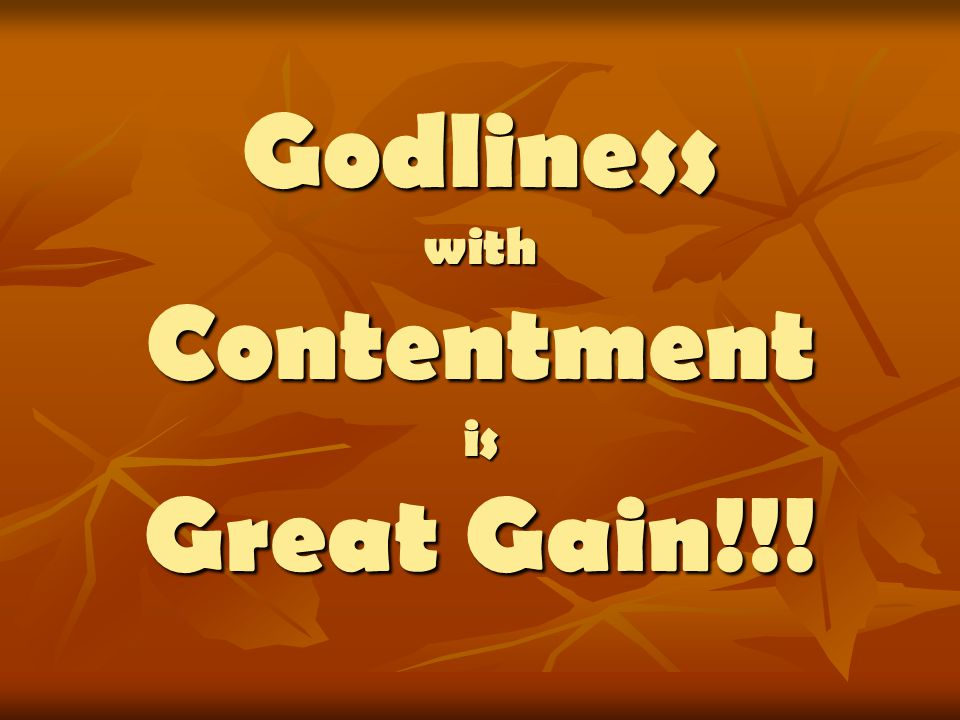 Godliness with Contentment is Great Gain!!!