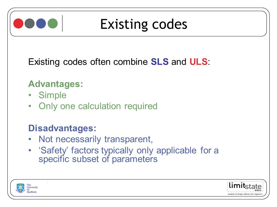 Existing codes Existing codes often combine SLS and ULS: Advantages: