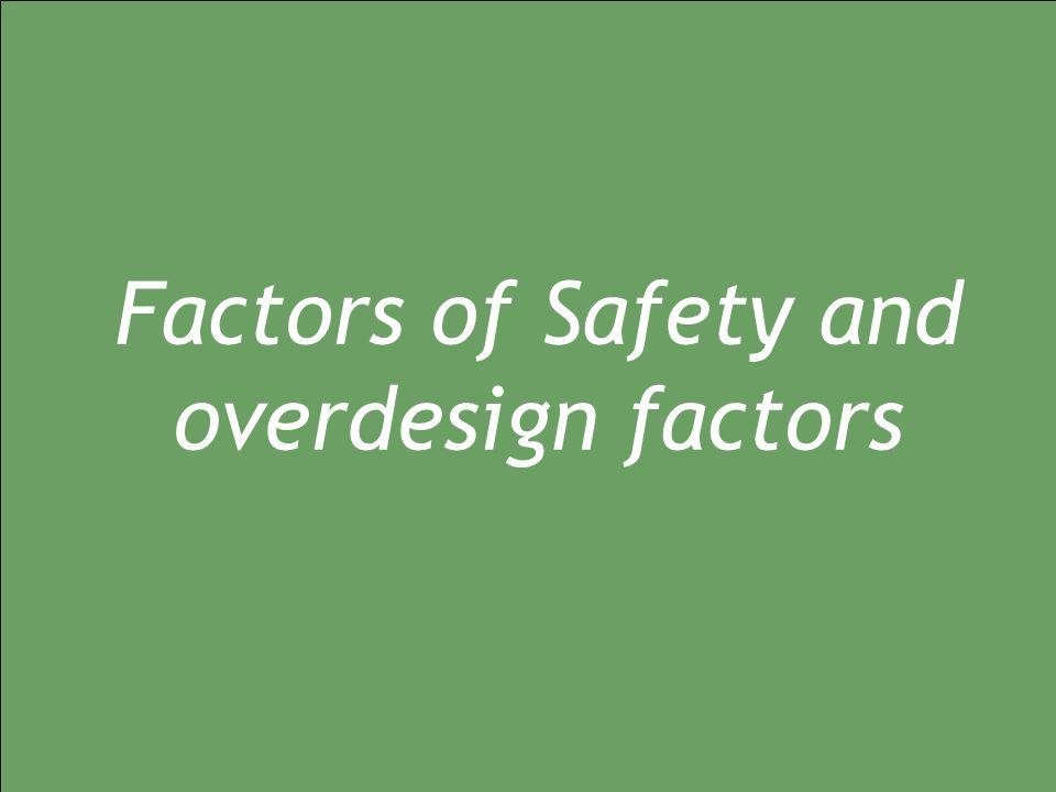 Factors of Safety and overdesign factors
