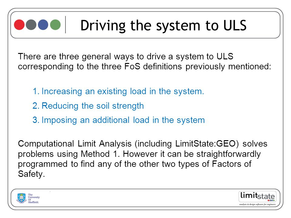 Driving the system to ULS