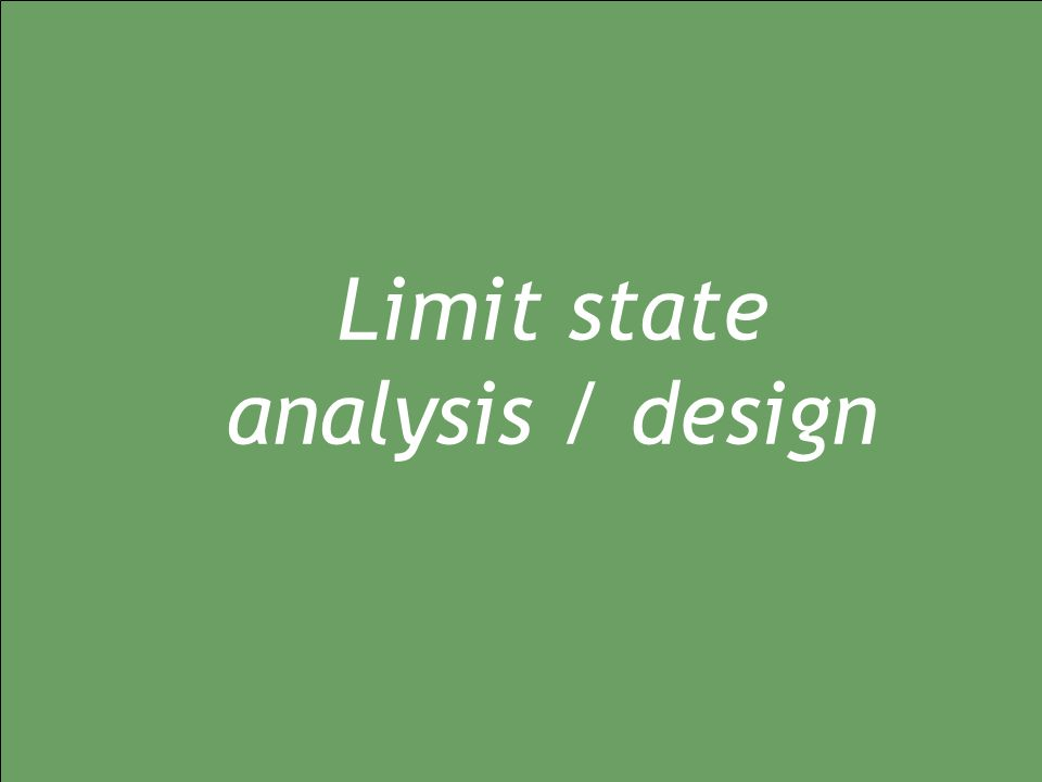 Limit state analysis / design