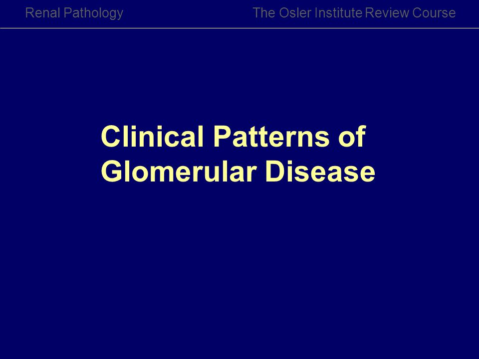 Clinical Patterns of Glomerular Disease
