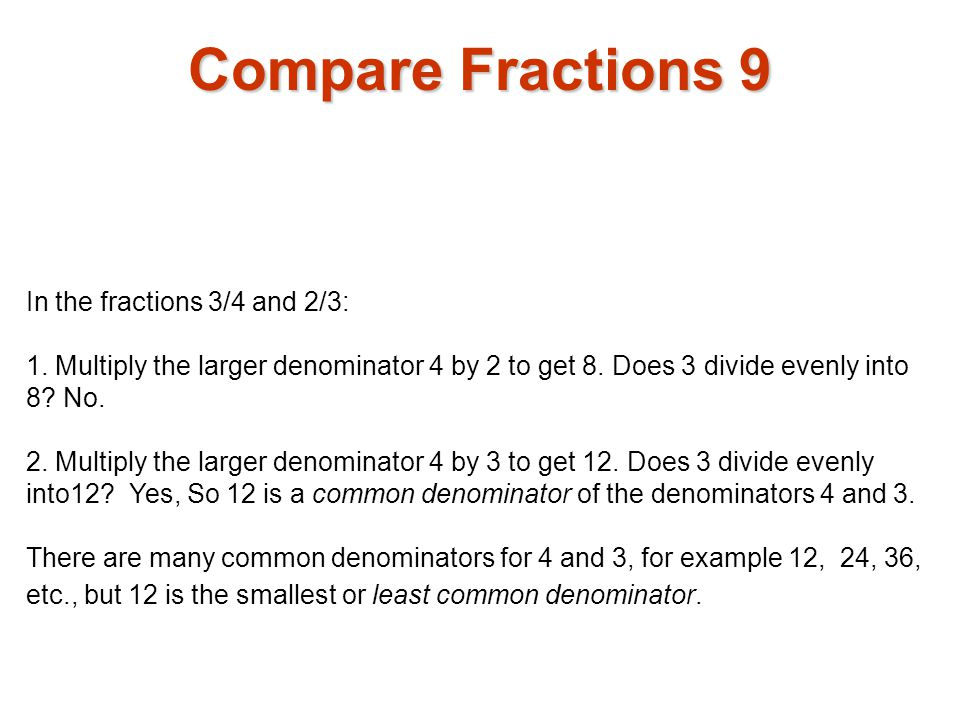 Compare Fractions 9 In the fractions 3/4 and 2/3: