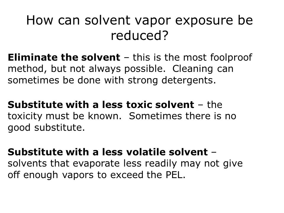 How can solvent vapor exposure be reduced