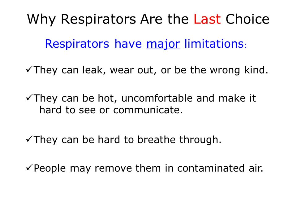 Why Respirators Are the Last Choice