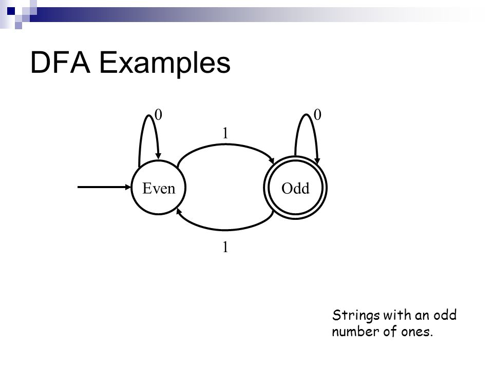 DFA Examples Even Odd 1 Strings with an odd number of ones.