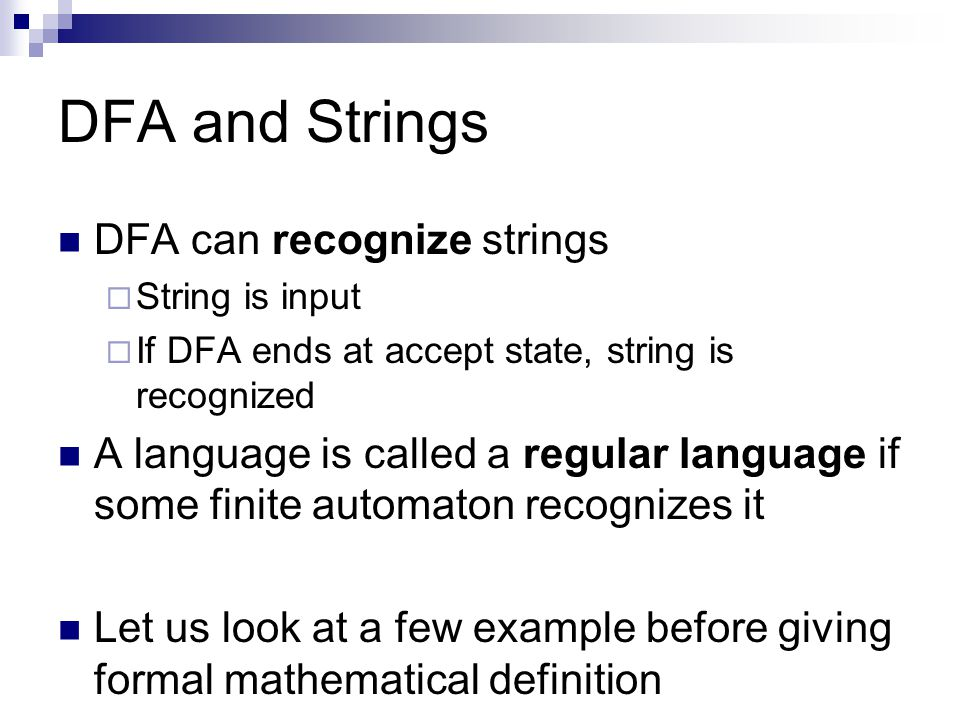 DFA and Strings DFA can recognize strings