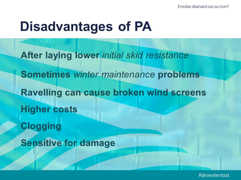 Disadvantages of PA After laying lower initial skid resistance