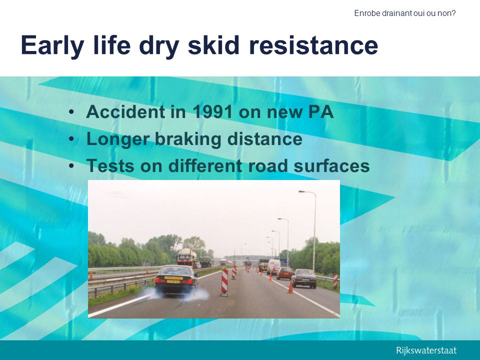 Early life dry skid resistance