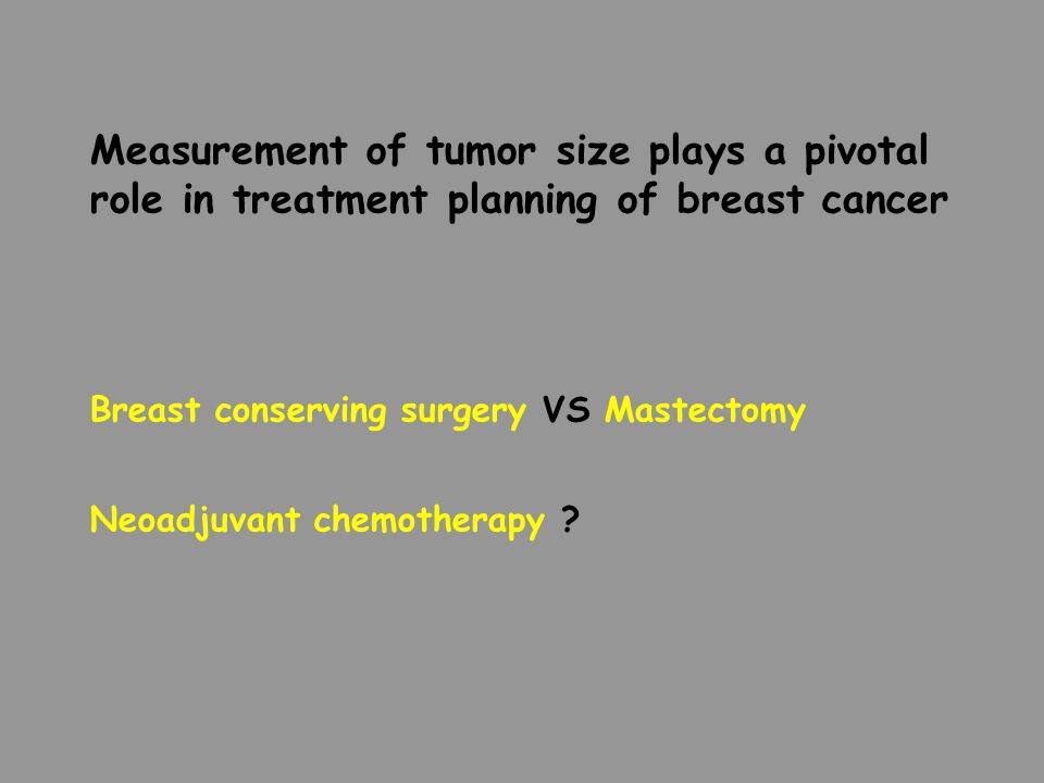 Measurement of tumor size plays a pivotal role in treatment planning of breast cancer