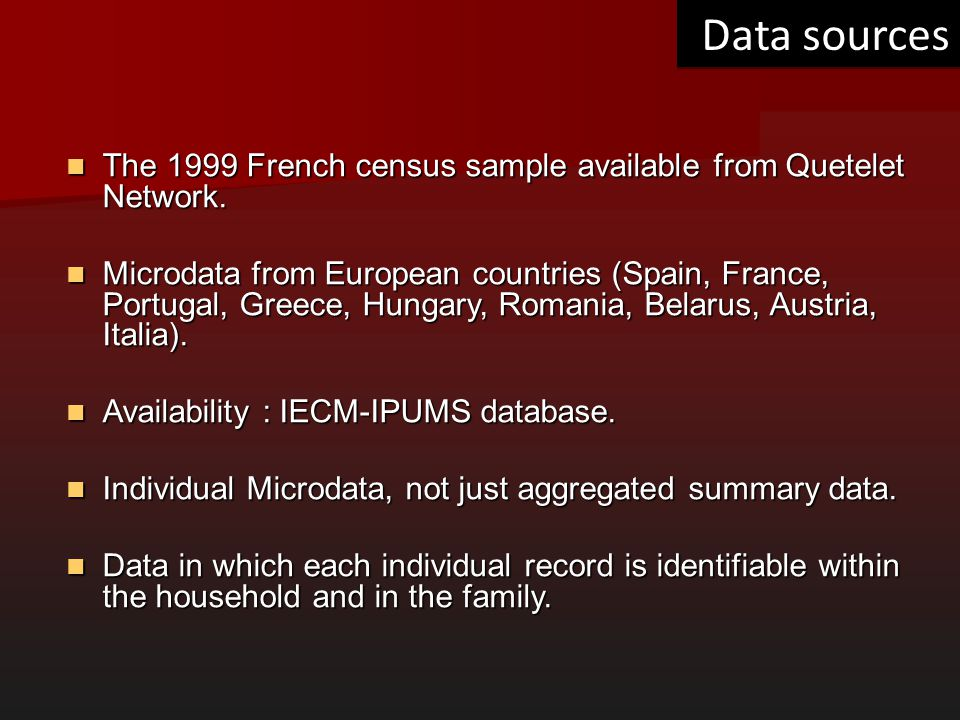 Data sources The 1999 French census sample available from Quetelet Network.
