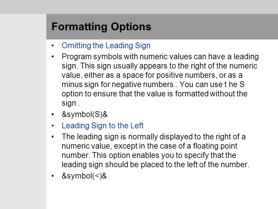 Formatting Options Omitting the Leading Sign
