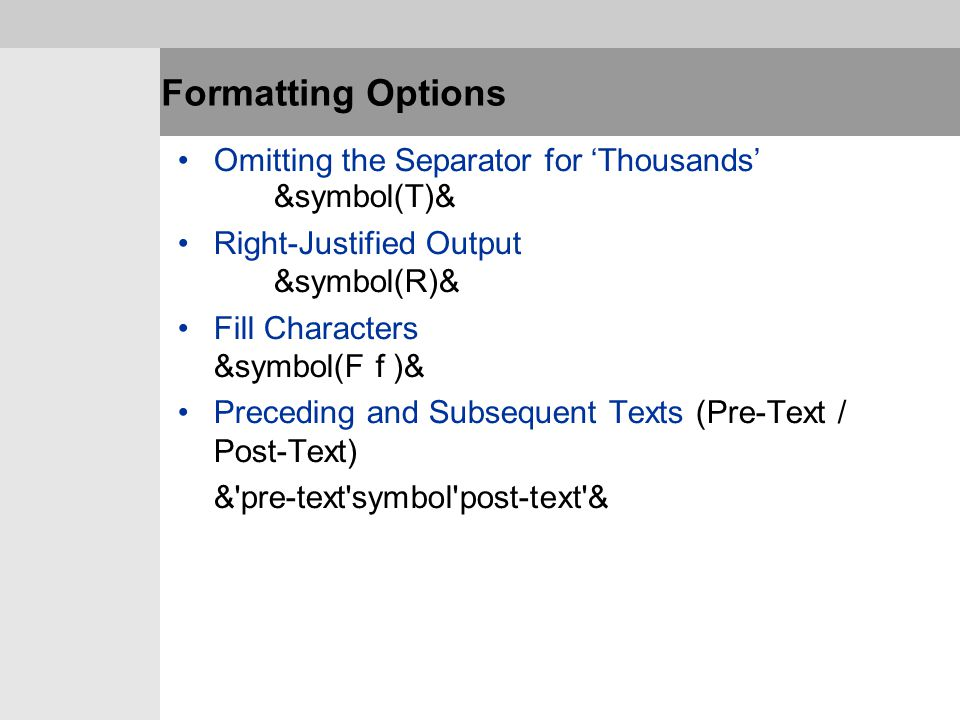 Formatting Options Omitting the Separator for 'Thousands' &symbol(T)&