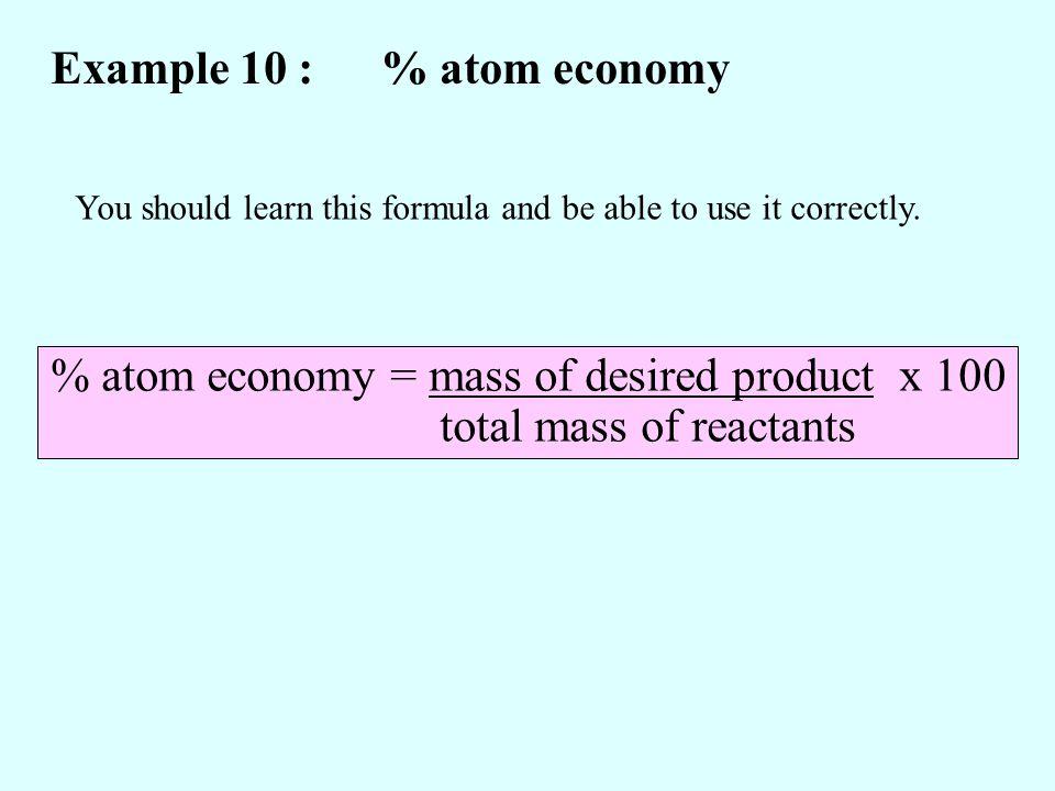 Example 10 : % atom economy