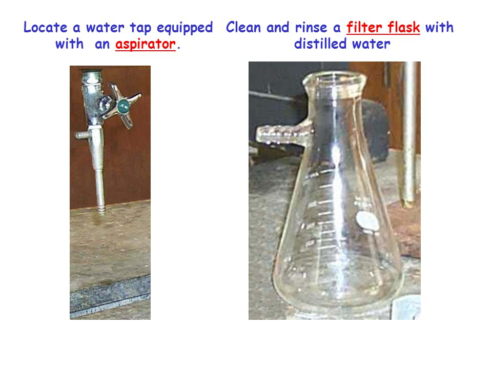 Locate a water tap equipped Clean and rinse a filter flask with