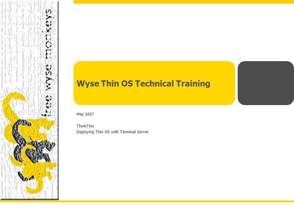 Wyse Thin OS Technical Training