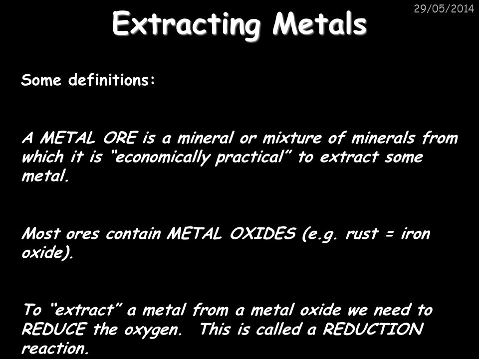 Extracting Metals Some definitions: