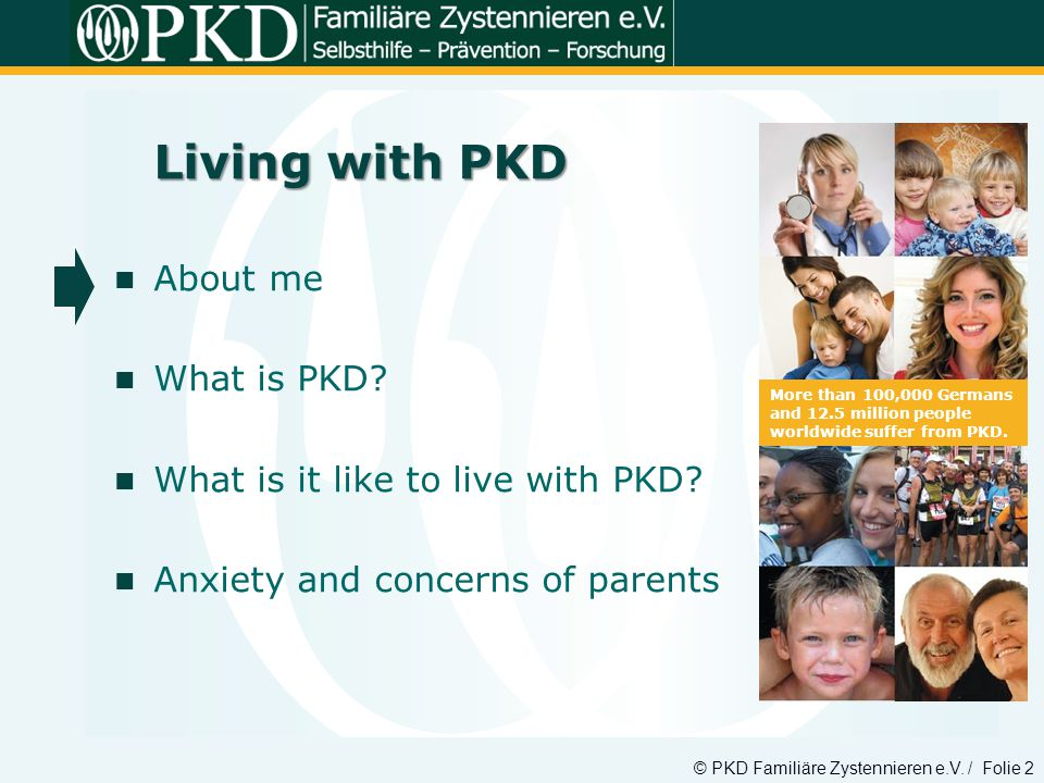 Living with PKD About me What is PKD