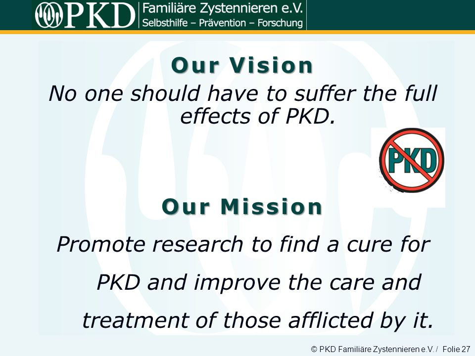 No one should have to suffer the full effects of PKD.