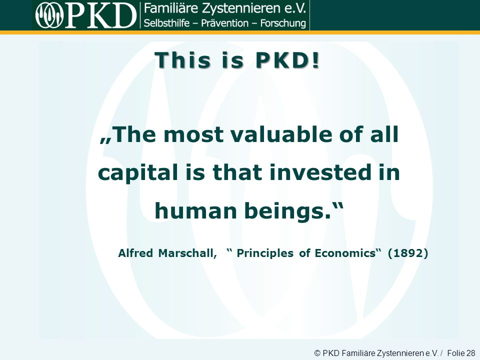 """The most valuable of all capital is that invested in human beings."