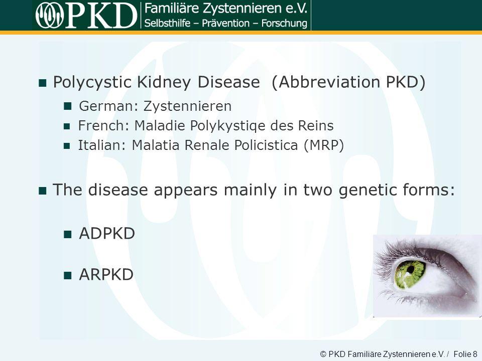 Polycystic Kidney Disease (Abbreviation PKD) German: Zystennieren