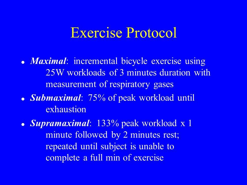 Exercise Protocol Maximal: incremental bicycle exercise using 25W workloads of 3 minutes duration with measurement of respiratory gases.